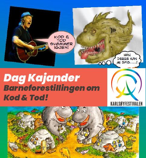 DAG KAJANDER: BARNEFORESTILLINGEN OM KOD & TOD!